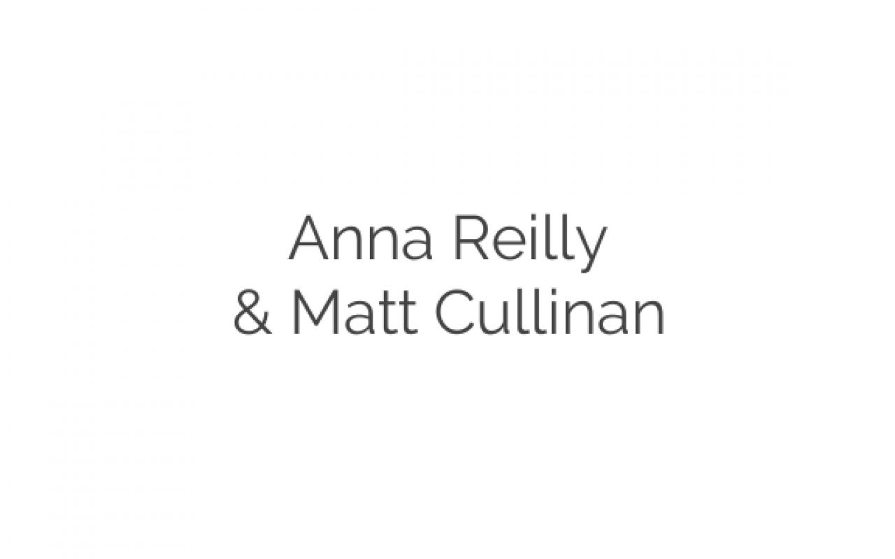 Anna Reilly & Matt Cullinan