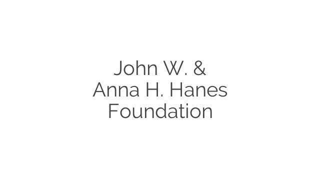 John W. & Anna H. Hanes Foundation