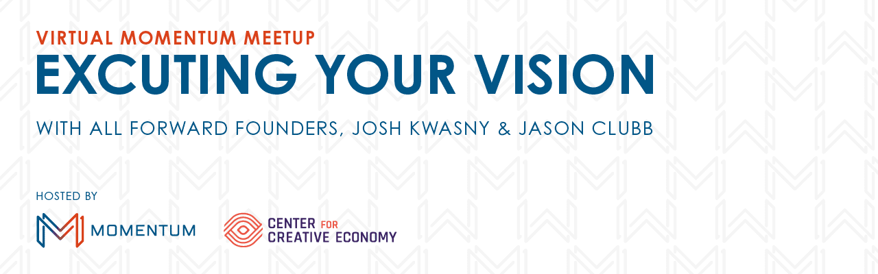 October 2020 | Momentum Meetup | Executing Your Vision
